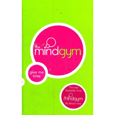 THE MIND GYM: GIVE ME TIME(ISBN=9780316731690) 英文原版