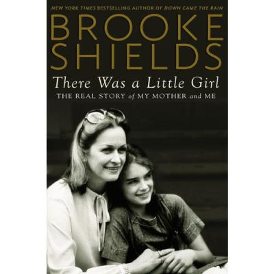 THERE WAS A LITTLE GIRL: The Real Story of My Mother an...